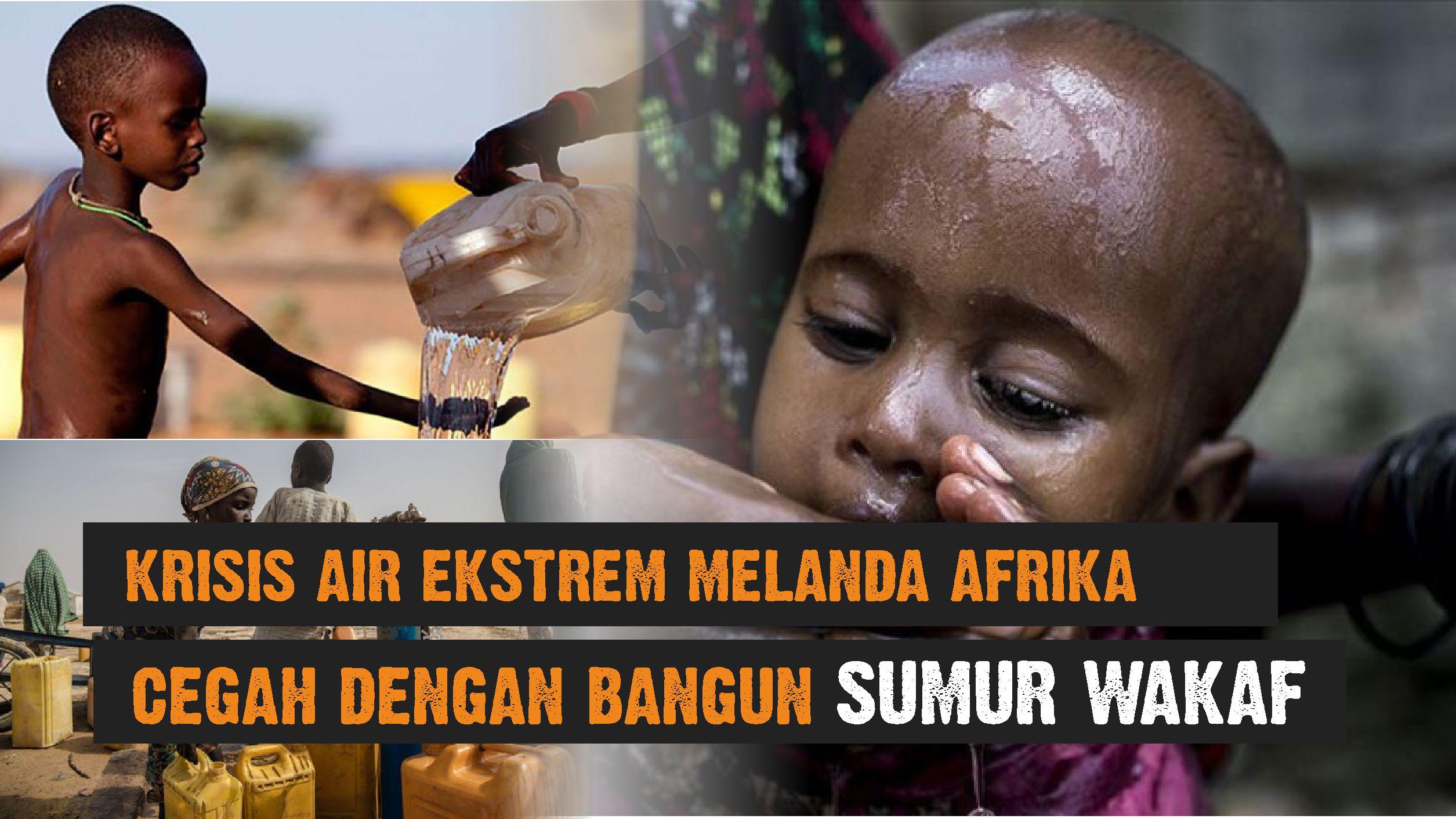 Cegah Krisis Air Ekstrem, Bangun Sumur Wakaf Afrika