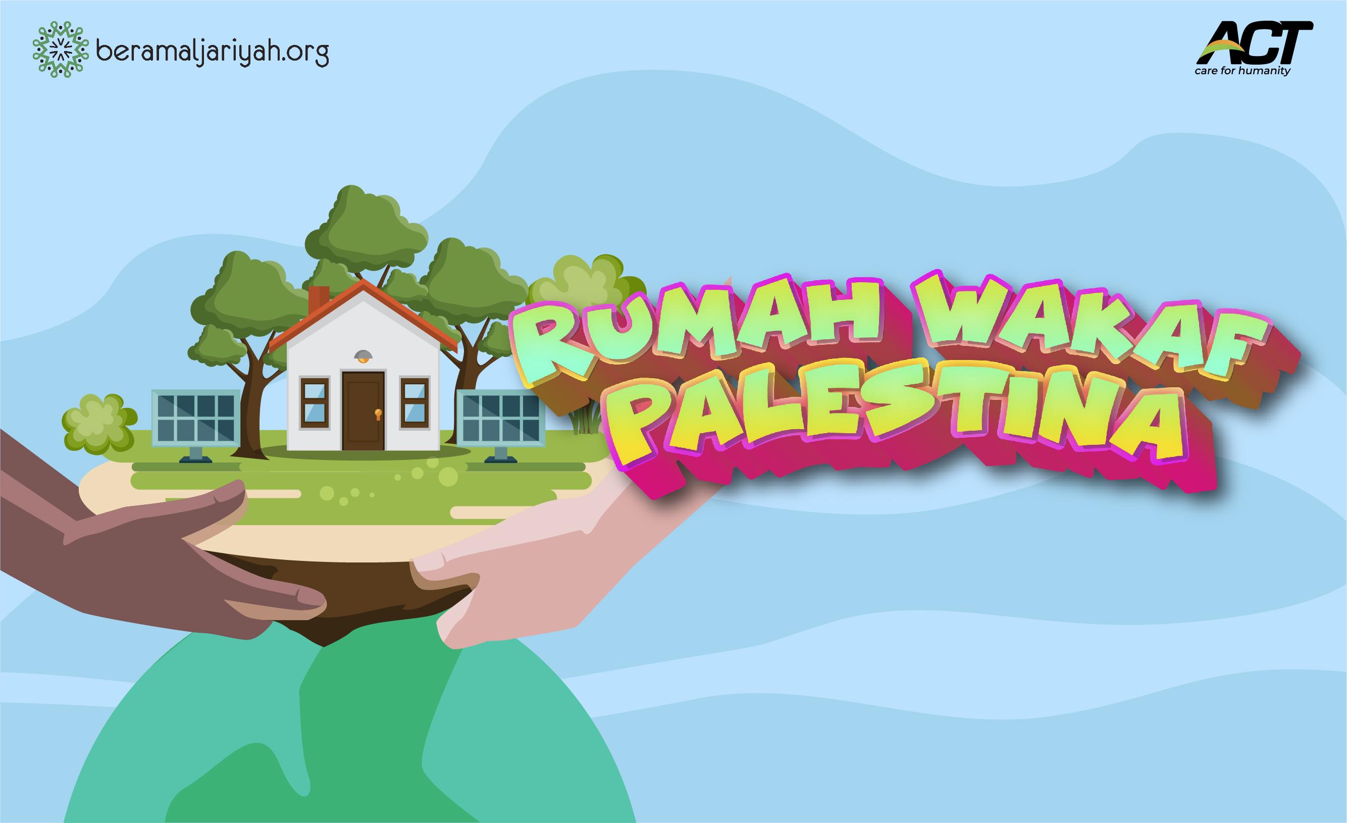 Tunaikan Wakaf Dirikan Rumah untuk Saudara Kita di Palestina